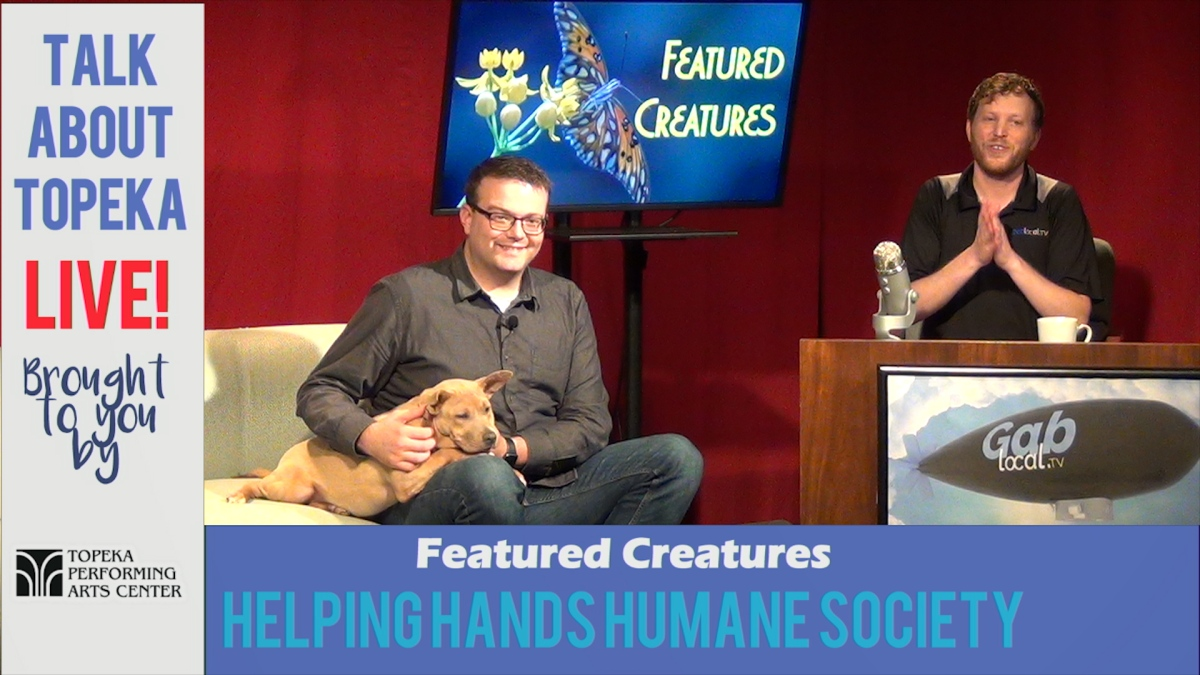 talk about topeka #43: helping hands humane society « gablocal.tv